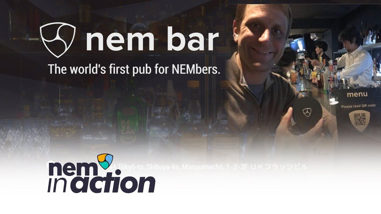 NEM in Action: NEM Bar The world's first pub for NEMbers. | 世界初のNEMberのための隠れ家